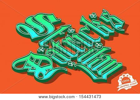 Saint Patricks Day green gothic lettering on white canvas background. Vector calligraphic t-shirt design. Graphic style included