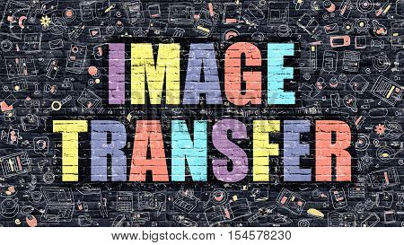 Image Transfer Concept. Image Transfer Drawn on Dark Wall. Image Transfer in Multicolor. Image Transfer Concept. Modern Illustration in Doodle Design of Image Transfer.
