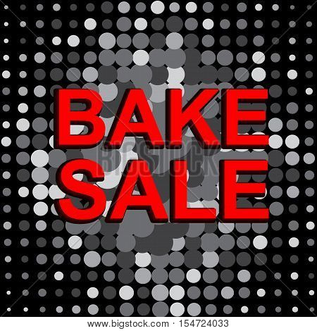 Big sale poster with BAKE SALE text. Advertising monochrome and red  banner template