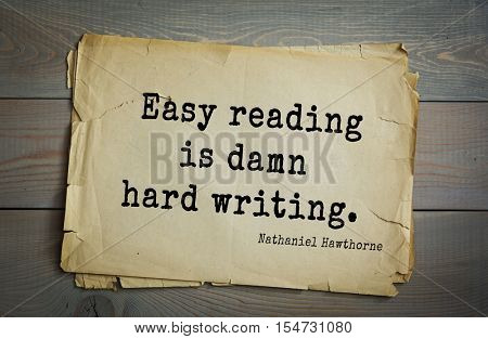 Top 20 quotes by Nathaniel Hawthorne - American novelist, Dark Romantic, and short story writer. Easy reading is damn hard writing.