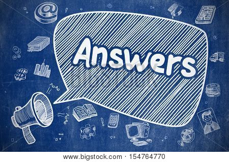 Answers on Speech Bubble. Doodle Illustration of Yelling Bullhorn. Advertising Concept. Speech Bubble with Text Answers Cartoon. Illustration on Blue Chalkboard. Advertising Concept.