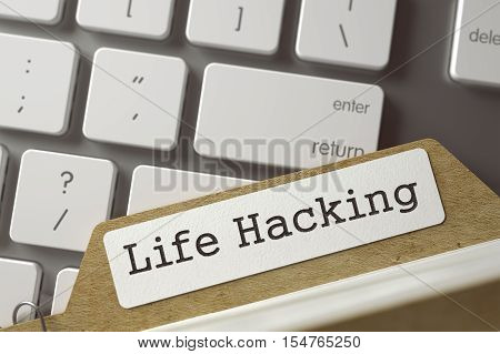 File Card with Inscription Life Hacking on Background of Modern Metallic Keyboard. Business Concept. Closeup View. Selective Focus. Toned Illustration. 3D Rendering.