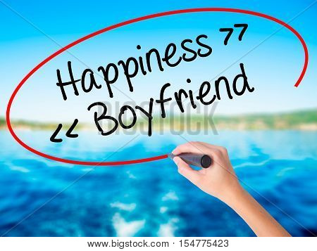 Woman Hand Writing Happiness - Boyfriend With A Marker Over Transparent Board.