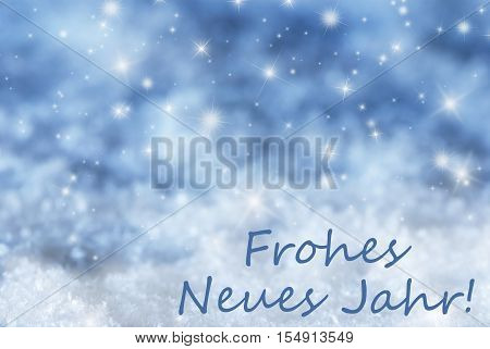 German Text Frohes Neues Jahr Means Happy New Year. Blue Sparkling Christmas Background Or Texture With Snow. Copy Space For Your Text Here