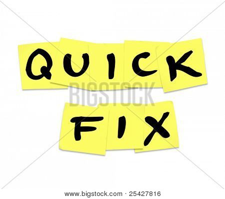 The words Quick Fix written on yellow sticky notes representing a fast solution or answer to an urgent problem or issue