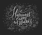 Happiness Cpmes In Waves. Vector Lettering Card With Handdrawn Phrase With Fishes, Starfishes And Sh poster