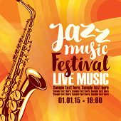 Music Concert Poster For A Jazz Festival Live Music With The Image Of A Saxophone On The Colored Bac poster