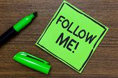 Conceptual Hand Writing Showing Follow Me. Business Photo Showcasing Inviting A Person Or Group To O poster
