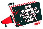 Handwriting Text Writing Give Yourself Some Fresh Positive Habits. Concept Meaning Get Healthy Posit poster