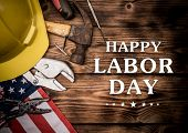Happy Labor Day. Construction Tools.  Text On Wood Background. poster