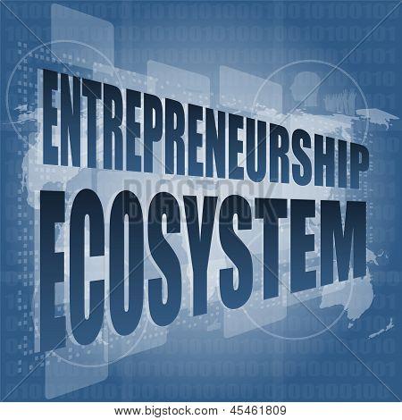 Entrepreneurship Ecosystem Word On Business Digital Touch Screen, art illustration