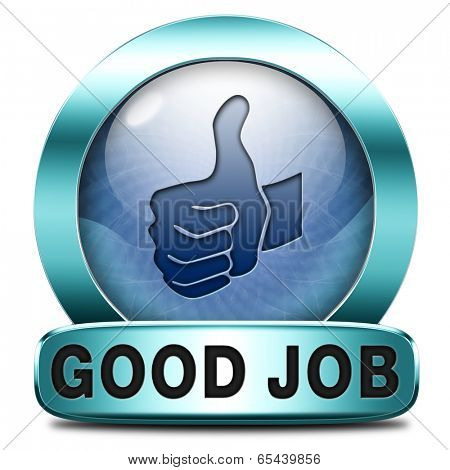 good job work well done excellent accomplishment Well done congratulations with your success. Good work icon or sign.