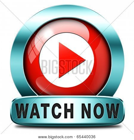 watch video or movie now online icon or button. Play multi media and start watching