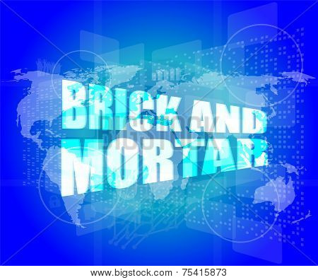 Management Concept: Brick And Mortar Words On Digital Screen