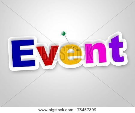 Event Sign Means Function Happenings And Affair