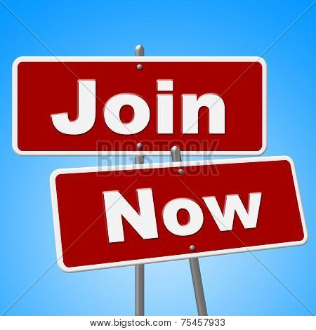 Join Now Signs Means At This Time And Admission