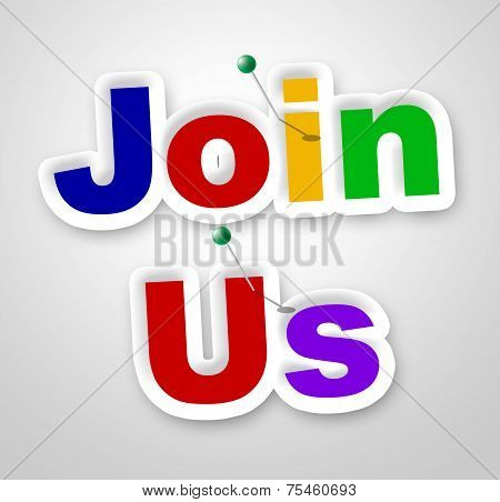 Join Us Sign Represents Member Online And Registering