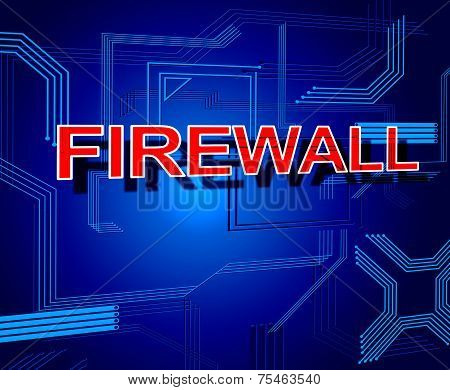 Firewall Sign Represents Protect Online And Www