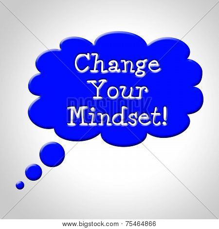 Change Your Mindset Means Think About It And Reflecting