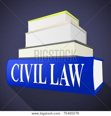Civil Law Indicates Know How And Attorney