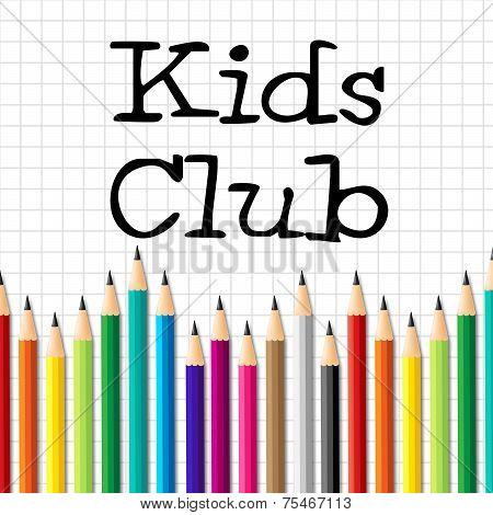 Kids Club Pencils Shows Membership Childhood And Social