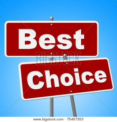 Best Choice Signs Means Number One And Alternative