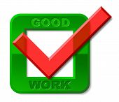 Постер, плакат: Good Work Tick Represents First Rate And Awesome