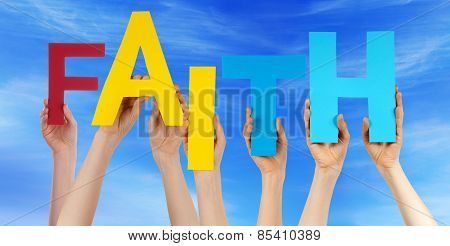 Many People Hands Holding Colorful Word Faith Blue Sky