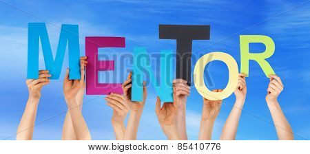Many People Hands Holding Colorful Word Mentor Blue Sky