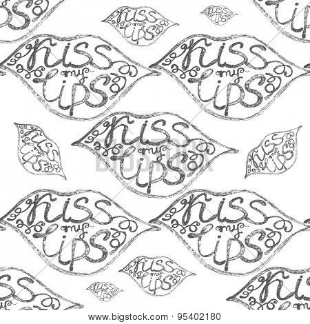 hand drawn pattern with lips and kiss my lips text.