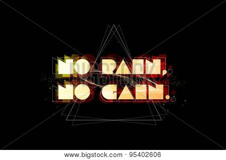 No pain no gain typography. Abstract poster. Vector art.