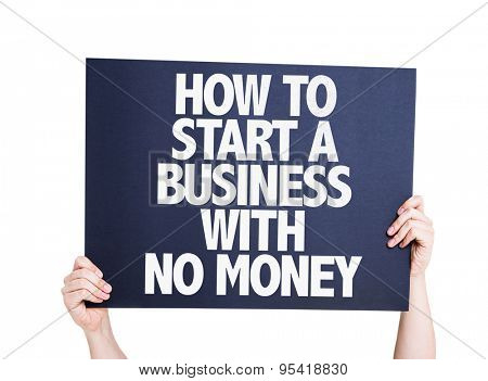 How To Start a Business With No Money card isolated on white