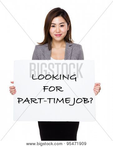 Beautiful businesswoman showing a placard showing with looking for part-time job phrases