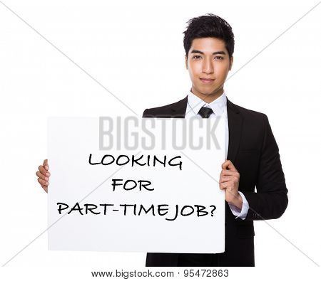 Handsome businessman showing a placard showing with looking for part-time job phrases
