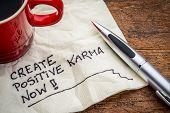 pic of handwriting  - create positive karma now  - JPG