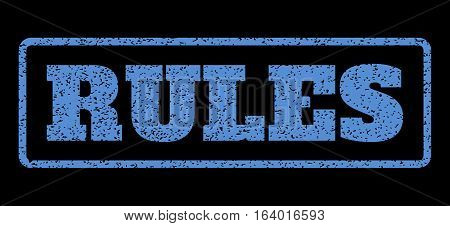 Blue rubber seal stamp with Rules text. Vector tag inside rounded rectangular frame. Grunge design and unclean texture for watermark labels. Horisontal emblem on a black background.