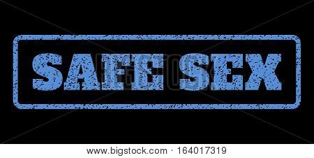 Blue rubber seal stamp with Safe Sex text. Vector tag inside rounded rectangular shape. Grunge design and scratched texture for watermark labels. Horisontal sticker on a black background.