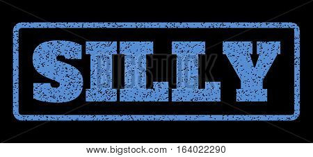 Blue rubber seal stamp with Silly text. Vector tag inside rounded rectangular frame. Grunge design and unclean texture for watermark labels. Horisontal sticker on a black background.