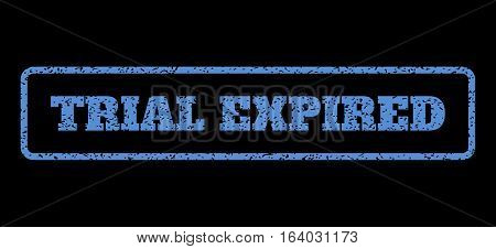Blue rubber seal stamp with Trial Expired text. Vector message inside rounded rectangular shape. Grunge design and dust texture for watermark labels. Horisontal sign on a black background.