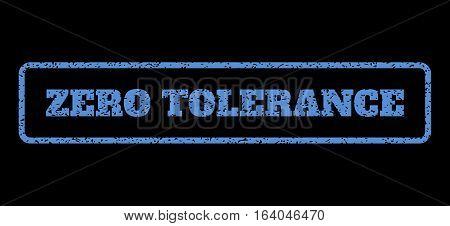 Blue rubber seal stamp with Zero Tolerance text. Vector tag inside rounded rectangular banner. Grunge design and unclean texture for watermark labels. Horisontal sticker on a black background.