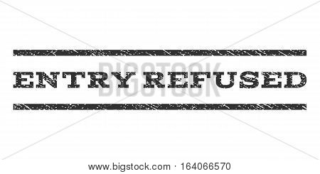 Entry Refused watermark stamp. Text caption between horizontal parallel lines with grunge design style. Rubber seal gray stamp with dirty texture. Vector ink imprint on a white background.