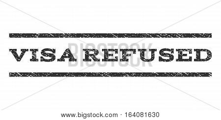 Visa Refused watermark stamp. Text caption between horizontal parallel lines with grunge design style. Rubber seal gray stamp with unclean texture. Vector ink imprint on a white background.