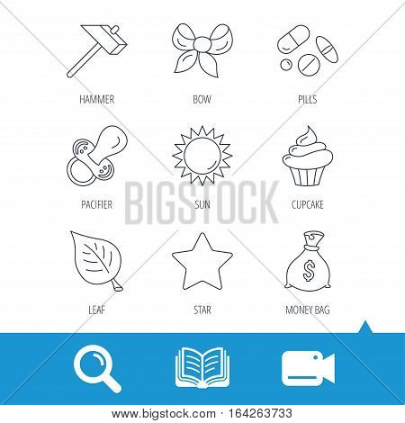 Money bag, star and bow icons. Leaf, pacifier and sun linear signs. Cupcake, pills and hammer flat line icons. Video cam, book and magnifier search icons. Vector