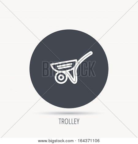 Trolley icon. Garden cart sign. Gardener equipment symbol. Round web button with flat icon. Vector