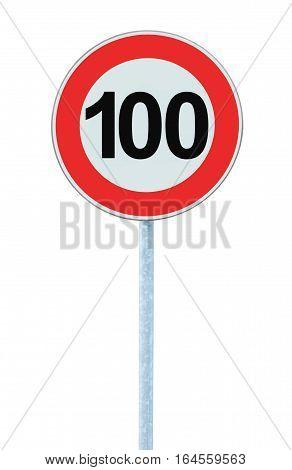 Speed Limit Zone Warning Road Sign, Isolated Prohibitive 100 Km Kilometre Kilometer Maximum Traffic Limitation Order, Red Circle, Large Detailed Closeup