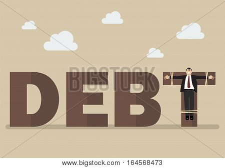 Businessman crucified on debt. Business concept vector illustration