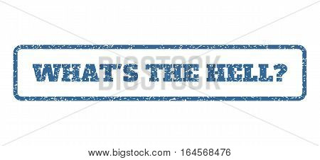 Cobalt Blue rubber seal stamp with What'S The Hell Question text. Vector message inside rounded rectangular frame. Grunge design and unclean texture for watermark labels.