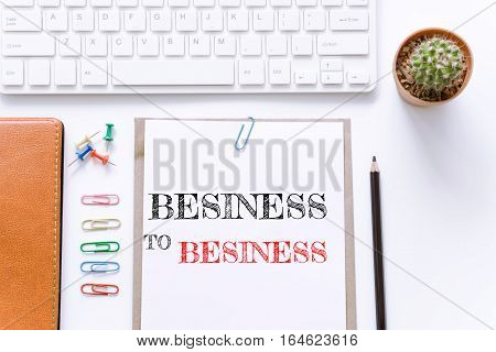 Text Business to business on white paper background / business concept
