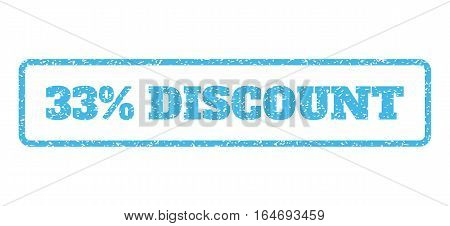 Light Blue rubber seal stamp with 33 Percent Discount text. Vector message inside rounded rectangular banner. Grunge design and dust texture for watermark labels.