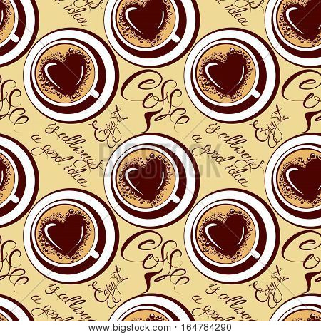 Seamless pattern with coffee cups calligraphic hand written text Coffee is allways a good idea Enjoy it. Background design for cafe or restaurant menu.